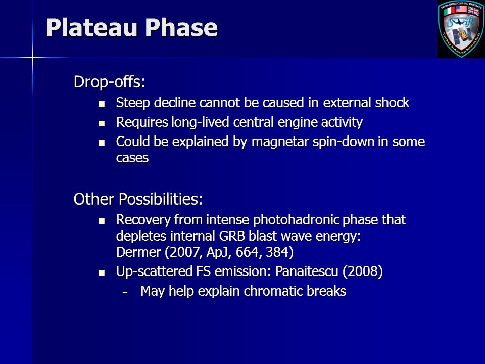 Plateau Phase Drop-offs: Steep decline cannot be caused in external shock Steep decline cannot be caused in external shock Requires long-lived central