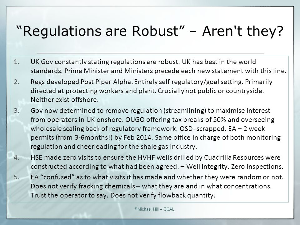 """Regulations are Robust"" – Aren't they? © Michael Hill – GCAL. 1.UK Gov constantly stating regulations are robust. UK has best in the world standards."