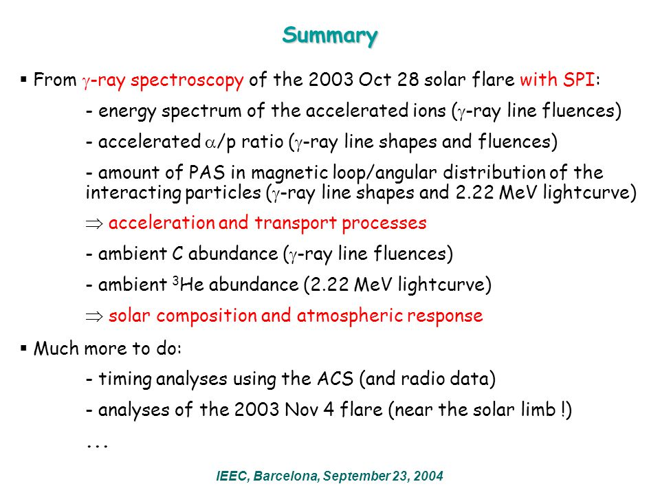 From  -ray spectroscopy of the 2003 Oct 28 solar flare with SPI: - energy spectrum of the accelerated ions (  -ray line fluences) - accelerated 