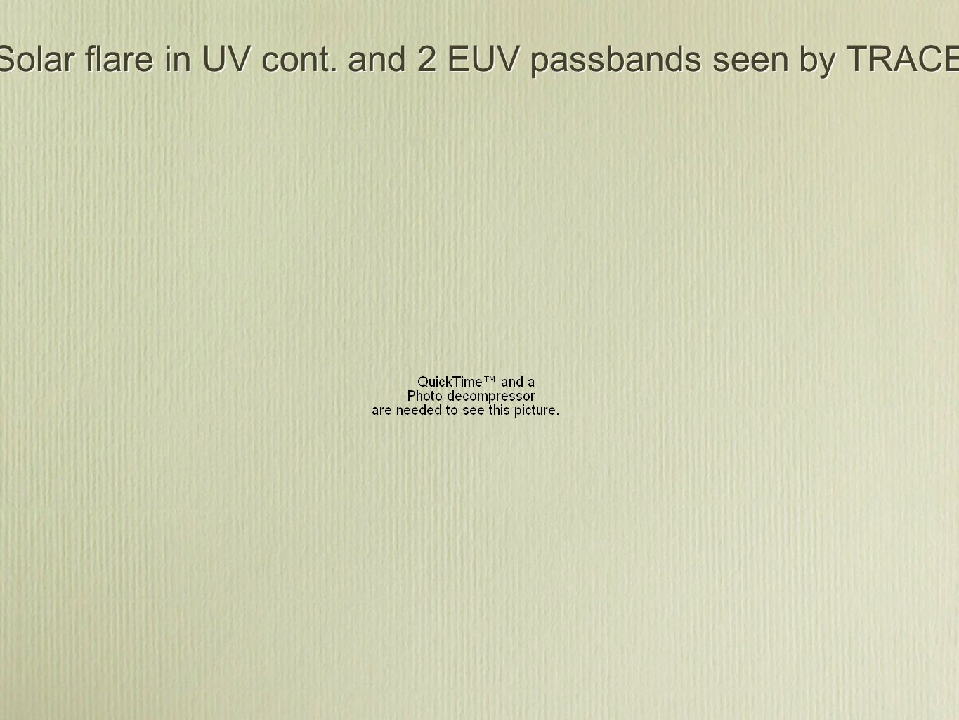 Solar flare in UV cont. and 2 EUV passbands seen by TRACE