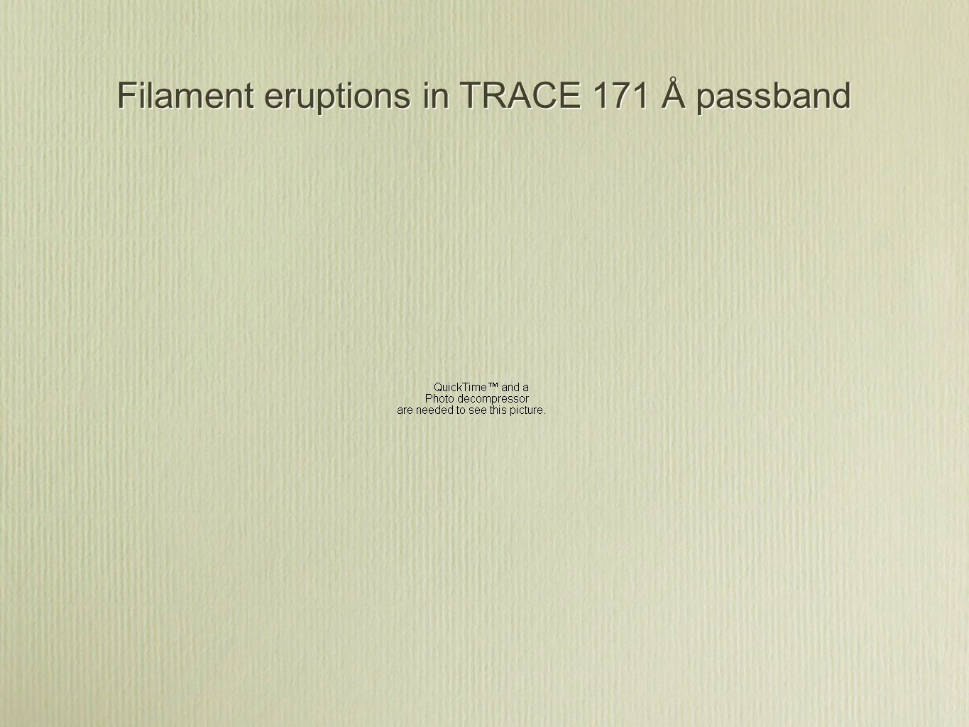 Filament eruptions in TRACE 171 Å passband