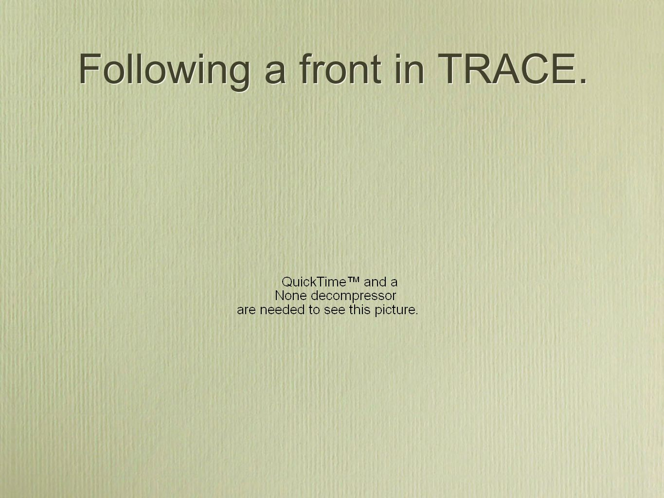 Following a front in TRACE.
