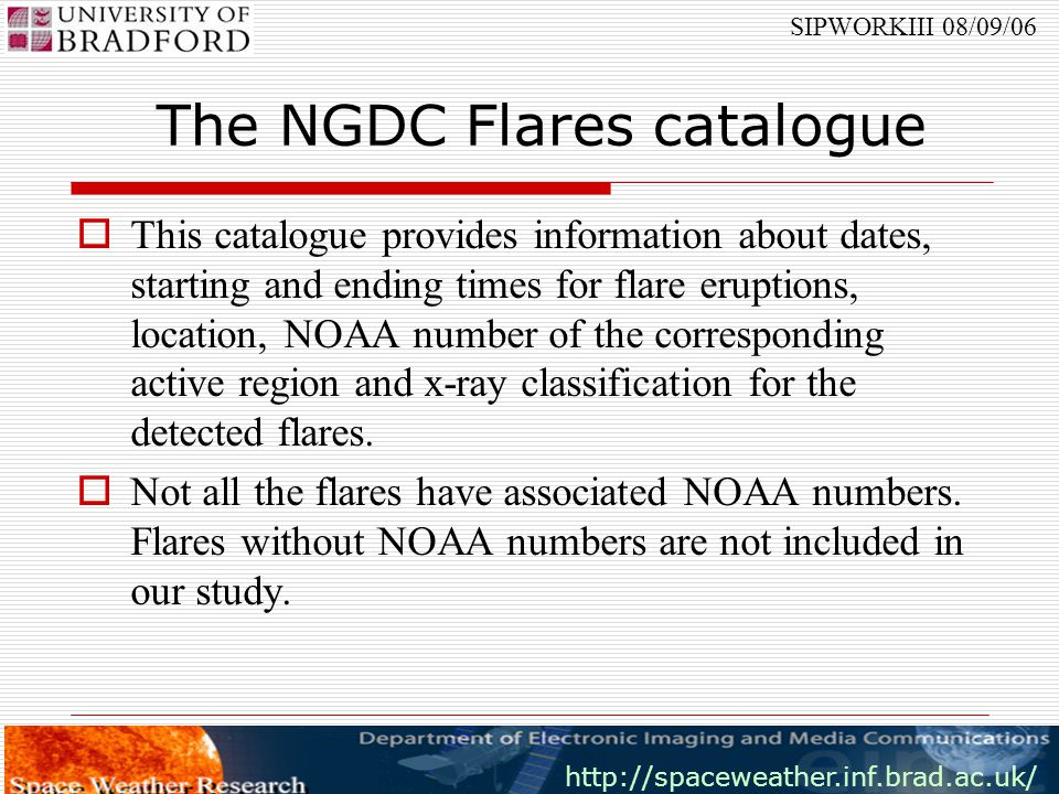 http://spaceweather.inf.brad.ac.uk/ SIPWORKIII 08/09/06 A hybrid system, which combines both SVM and CCNN, will give better results for flare prediction.