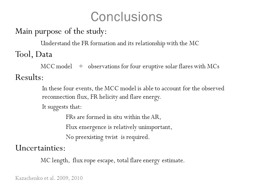 Conclusions Main purpose of the study: Understand the FR formation and its relationship with the MC Tool, Data MCC model + observations for four erupt