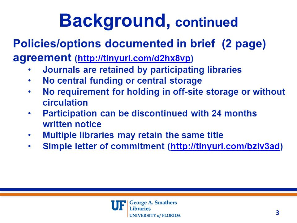 Background, continued Policies/options documented in brief (2 page) agreement (http://tinyurl.com/d2hx8vp) http://tinyurl.com/d2hx8vp Journals are ret