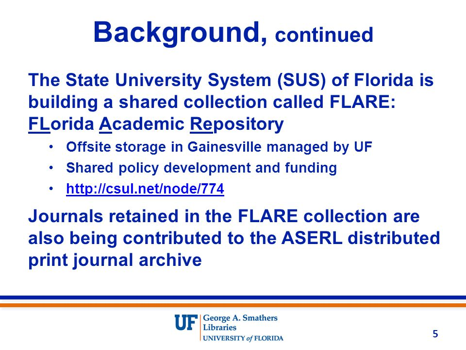 JRNL Tool 6 To avoid duplicative entry into databases for the two archiving programs, UF offered to develop software that would serve both ASERL and FLARE: JRNL: Journal Retention and Needs Listing Purpose is to track archived titles and identify missing volumes to facilitate filling gaps It is open source software, available for modification and use by others