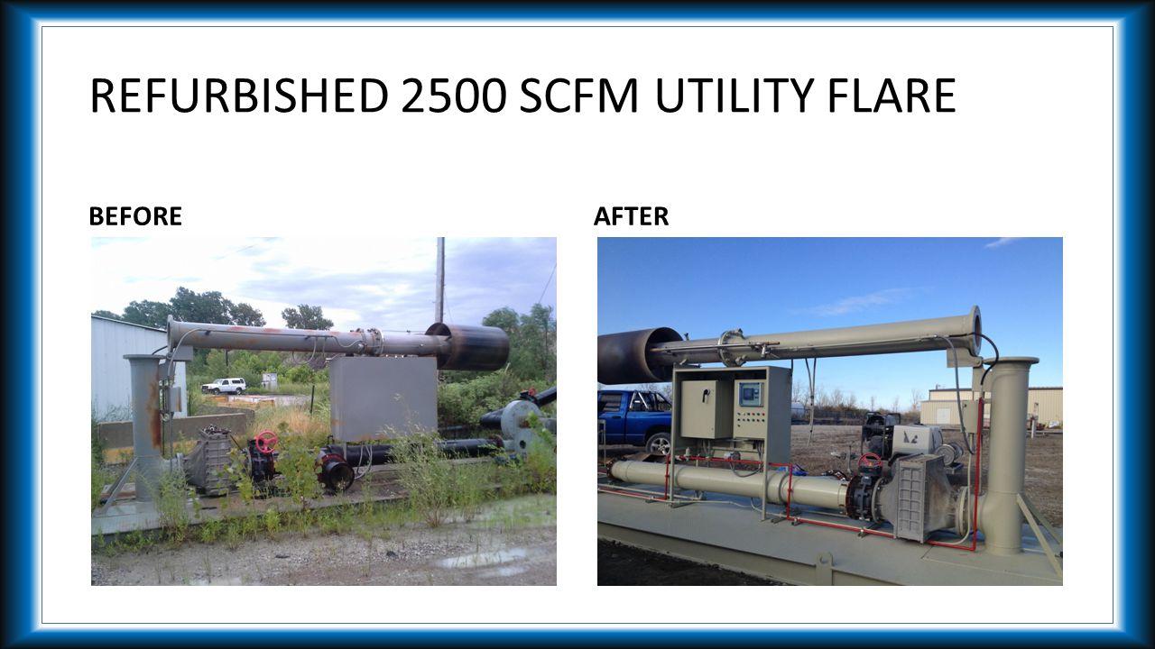 REFURBISHED 2500 SCFM UTILITY FLARE BEFOREAFTER