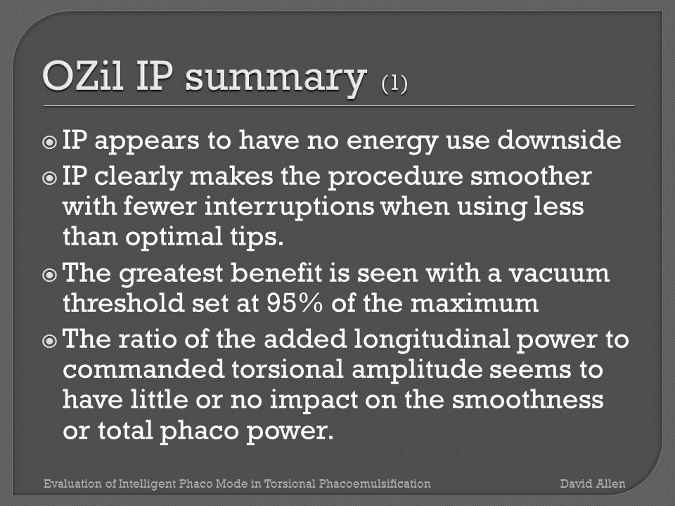  IP appears to have no energy use downside  IP clearly makes the procedure smoother with fewer interruptions when using less than optimal tips.
