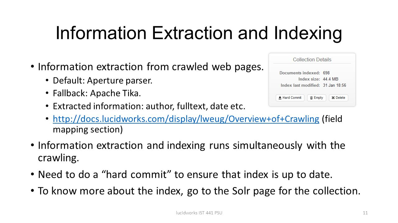 Information Extraction and Indexing Information extraction from crawled web pages. Default: Aperture parser. Fallback: Apache Tika. Extracted informat