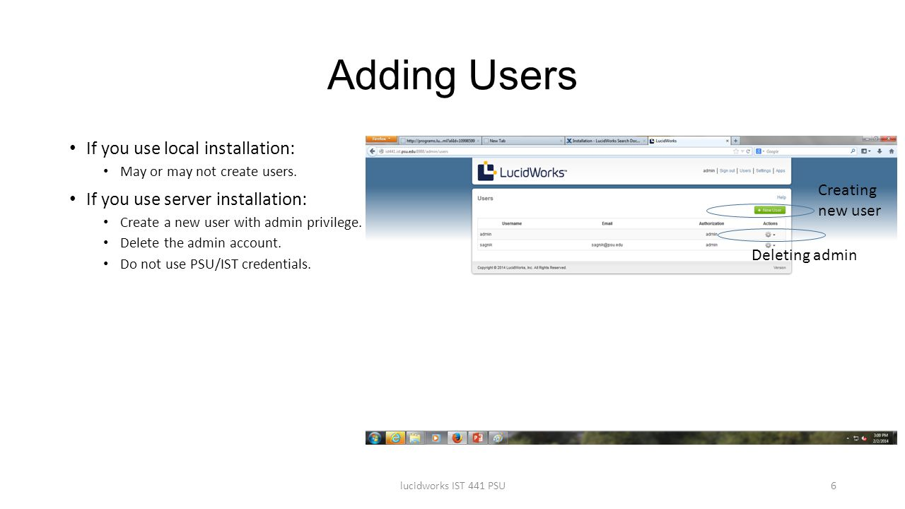 Adding Users If you use local installation: May or may not create users. If you use server installation: Create a new user with admin privilege. Delet