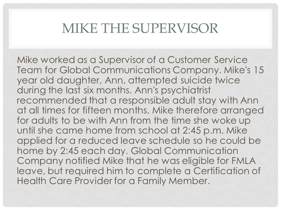 MIKE THE SUPERVISOR Mike worked as a Supervisor of a Customer Service Team for Global Communications Company.
