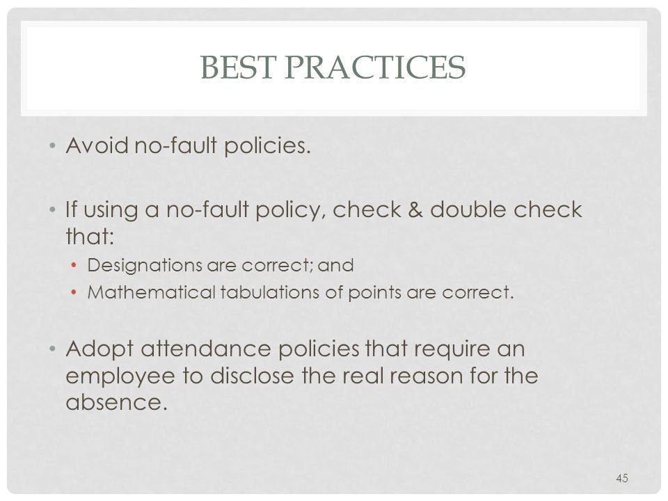 BEST PRACTICES Avoid no-fault policies.