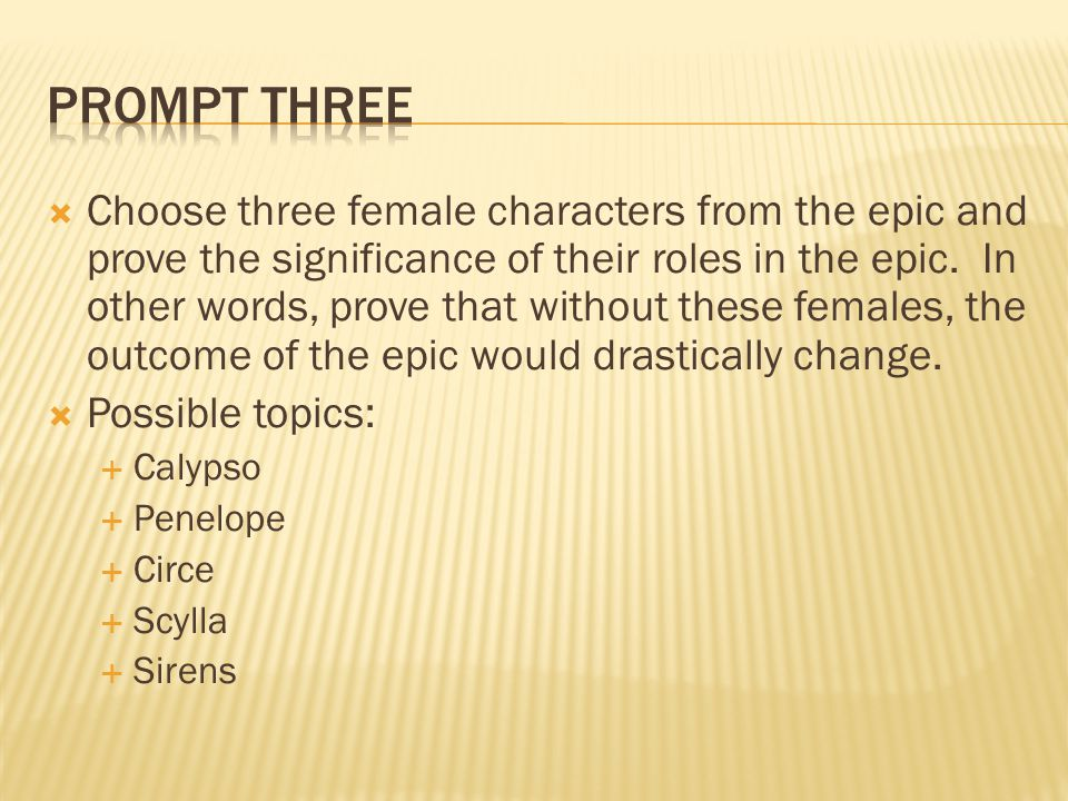 CChoose three female characters from the epic and prove the significance of their roles in the epic.