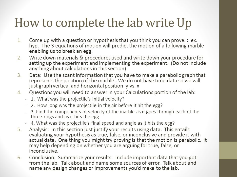 How to complete the lab write Up 1.Come up with a question or hypothesis that you think you can prove. : ex. hyp. The 3 equations of motion will predi