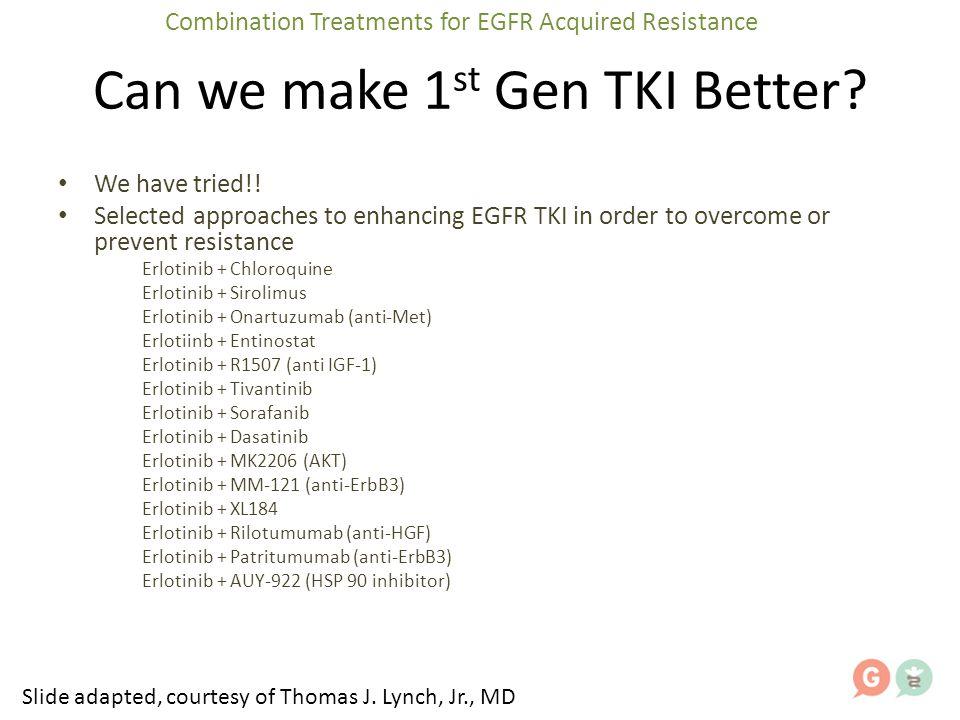 Dx: EGFR+ lung cancer Acquired Resistance Tarceva/Gilotrif (erlotinib/afatinib) Combination Treatments for EGFR Acquired Resistance Tarceva/Gilotrif (erlotinib/afatinib) + NEW DRUG