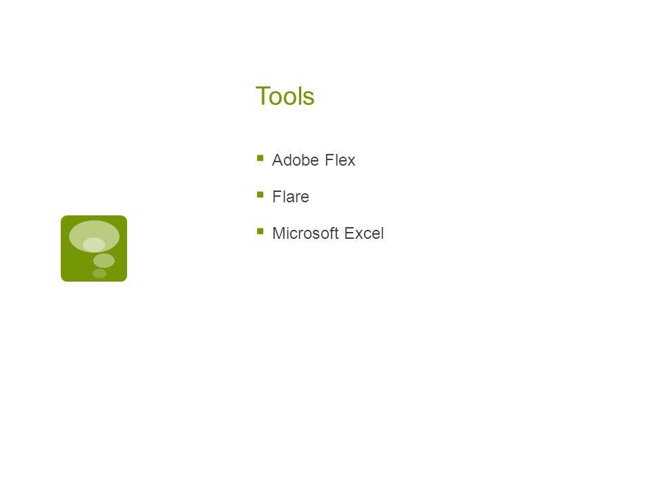 Tools  Adobe Flex  Flare  Microsoft Excel