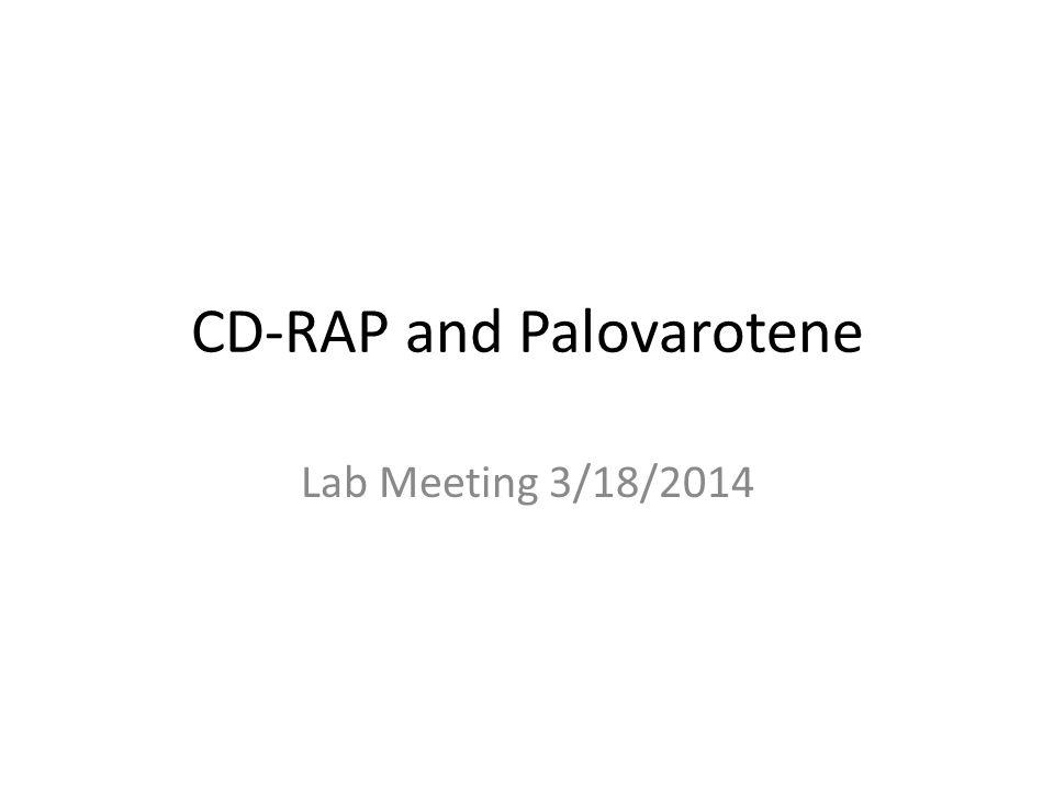 CD-RAP and Palovarotene Lab Meeting 3/18/2014
