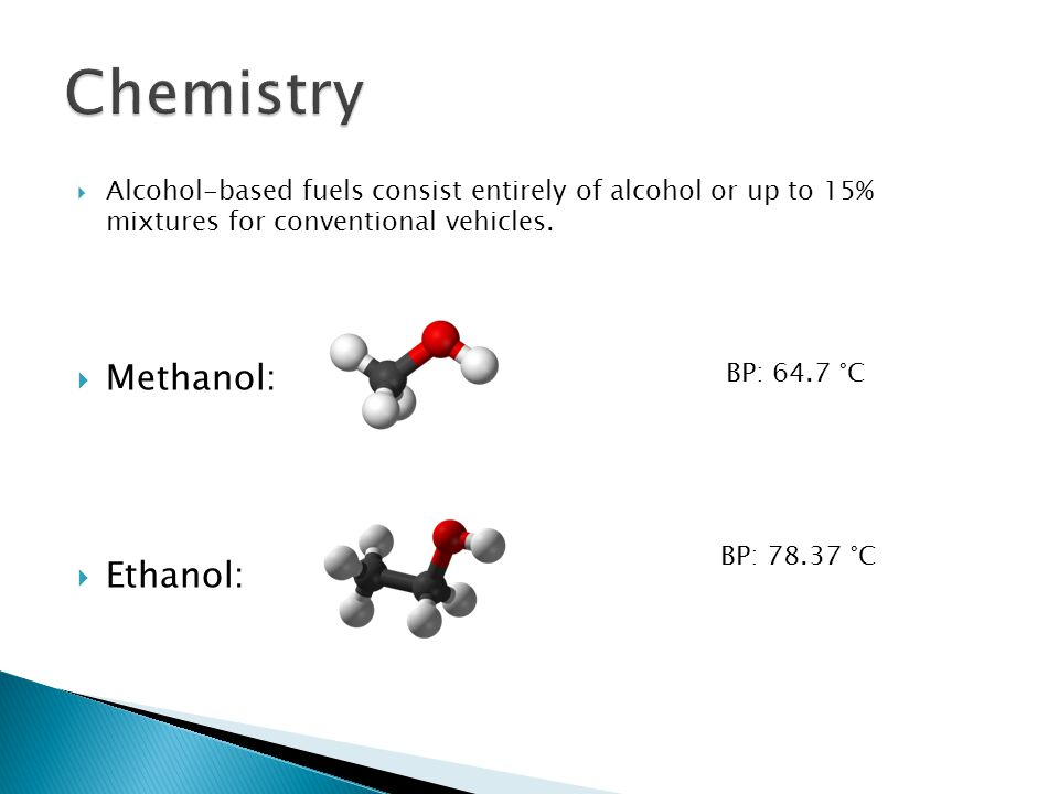  Alcohol-based fuels consist entirely of alcohol or up to 15% mixtures for conventional vehicles.