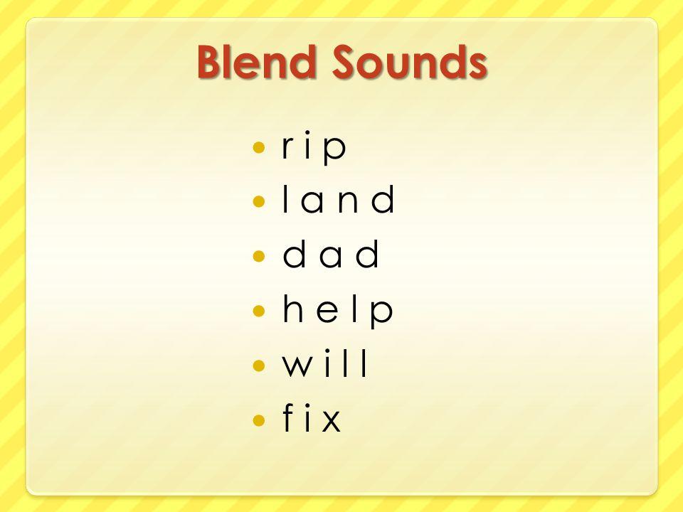 Blend Sounds r i p l a n d d a d h e l p w i l l f i x
