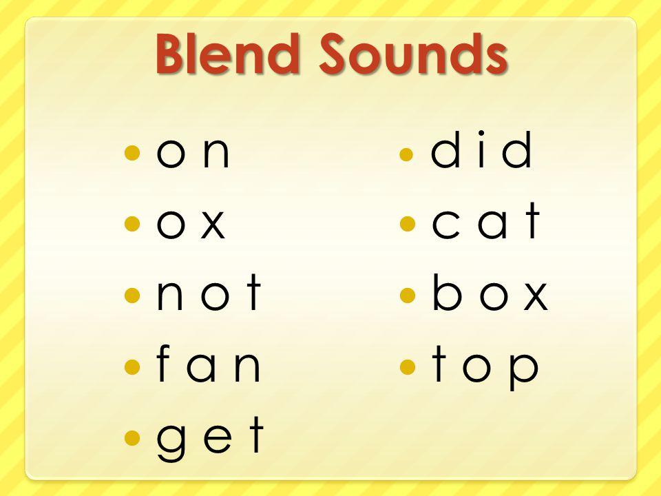 Blend Sounds o n o x n o t f a n g e t d i d c a t b o x t o p