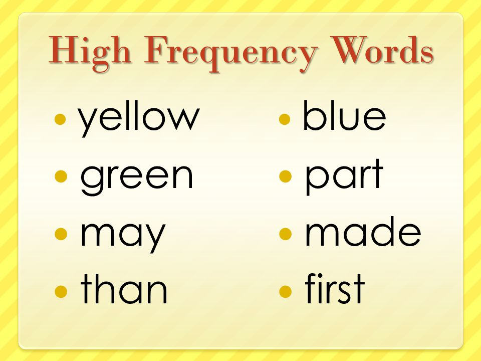 High Frequency Words yellow green may than blue part made first