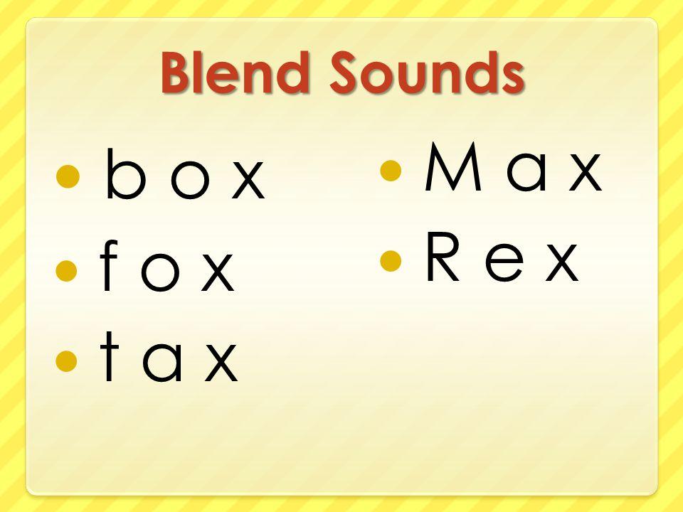 Blend Sounds b o x f o x t a x M a x R e x
