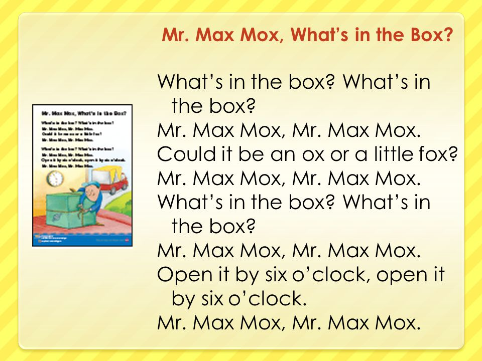 Mr. Max Mox, What's in the Box. What's in the box.