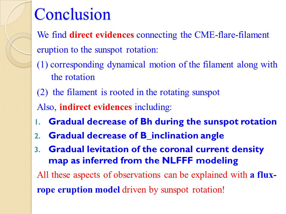 Conclusion We find direct evidences connecting the CME-flare-filament eruption to the sunspot rotation: (1) corresponding dynamical motion of the fila