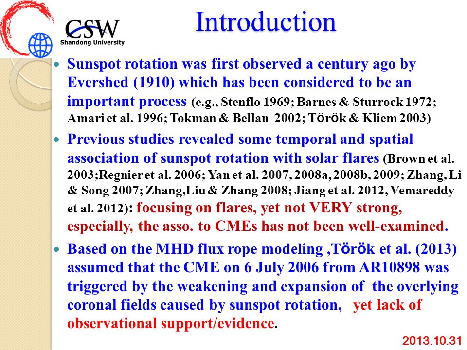 Introduction Introduction Sunspot rotation was first observed a century ago by Evershed (1910) which has been considered to be an important process (e