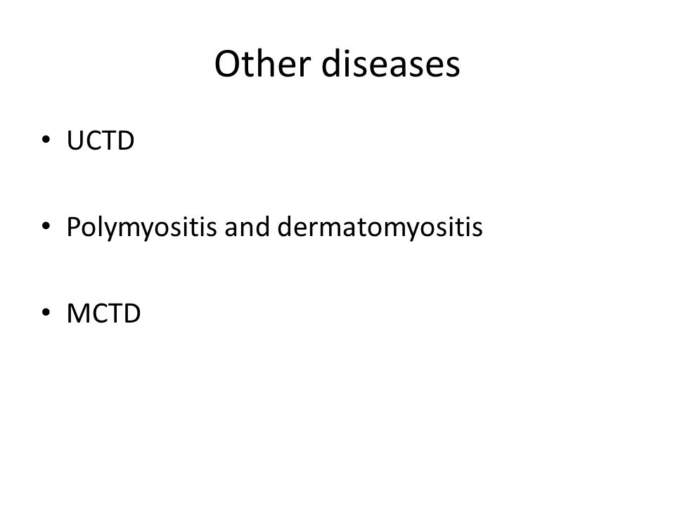 Other diseases UCTD Polymyositis and dermatomyositis MCTD