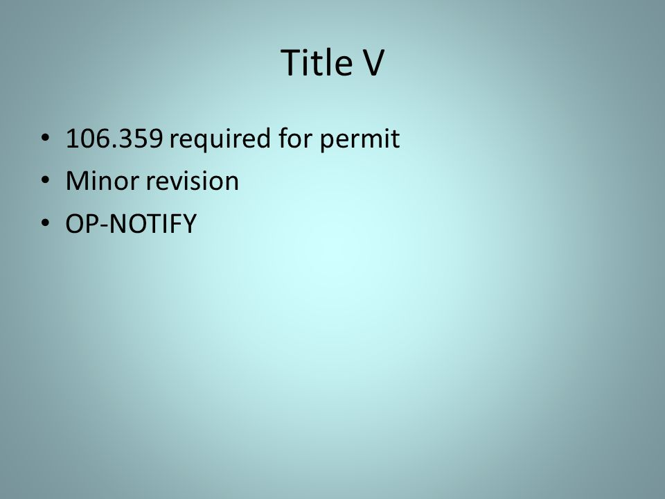Title V 106.359 required for permit Minor revision OP-NOTIFY