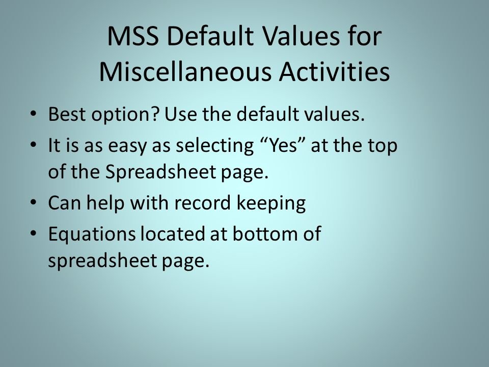 """Best option? Use the default values. It is as easy as selecting """"Yes"""" at the top of the Spreadsheet page. Can help with record keeping Equations locat"""