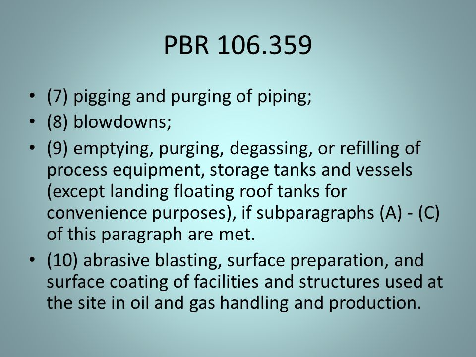 PBR 106.359 (7) pigging and purging of piping; (8) blowdowns; (9) emptying, purging, degassing, or refilling of process equipment, storage tanks and v