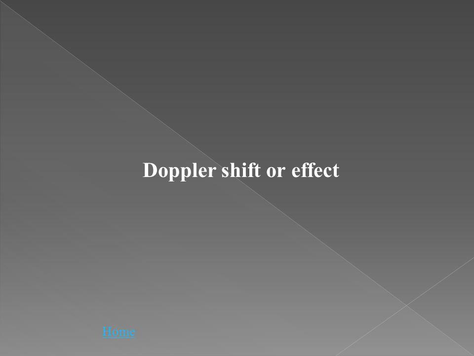 Doppler shift or effect Home