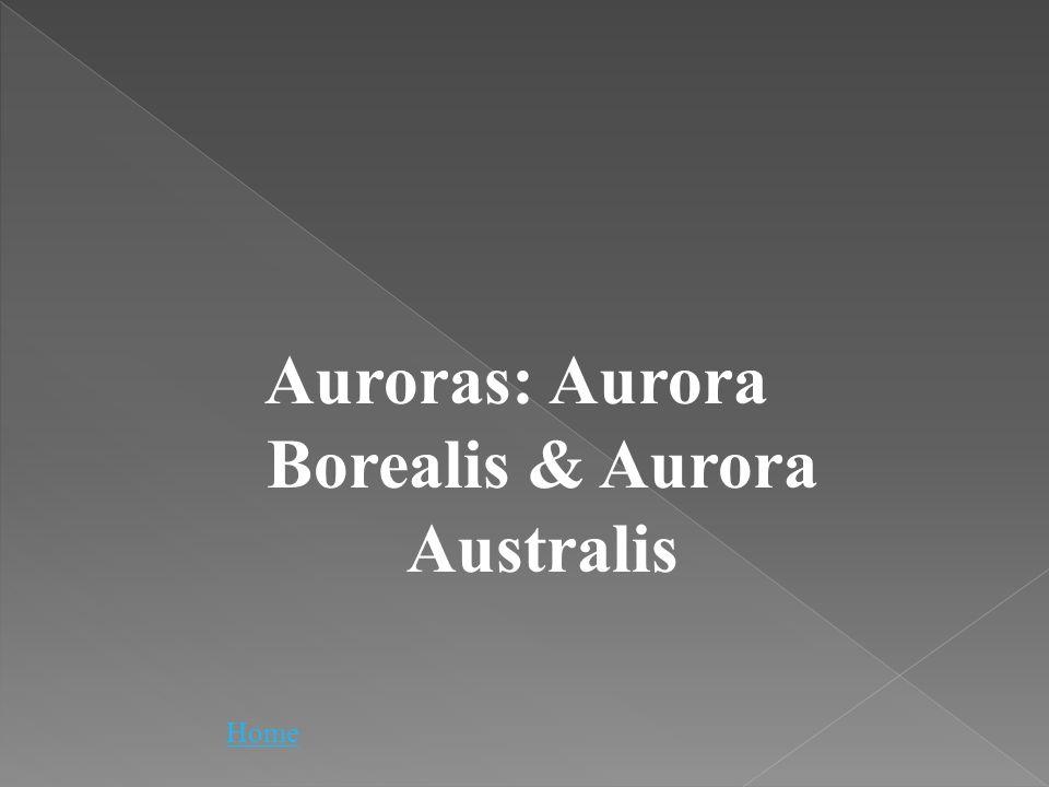Auroras: Aurora Borealis & Aurora Australis Home