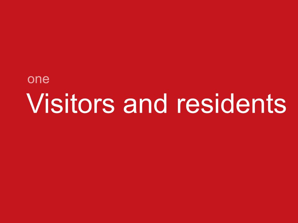 Visitors and residents one