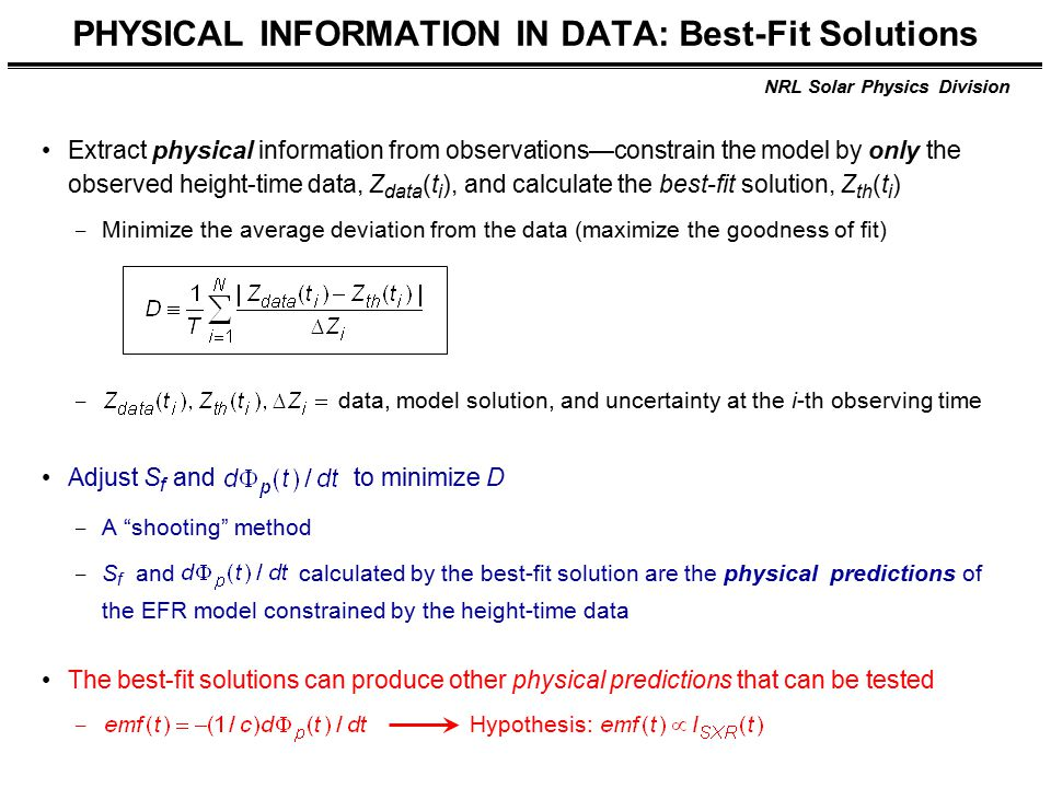 NRL Solar Physics Division PHYSICAL INFORMATION IN DATA: Best-Fit Solutions Extract physical information from observations—constrain the model by only