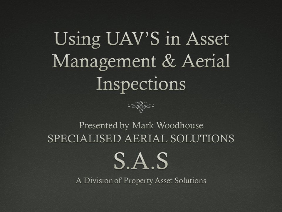 Aerial InspectionsAerial Inspections  The advantage of using a UAV, it causes no disruption to operations, it only requires a few square meters for launch and retrieval - often working from the perimeter of a customers site.