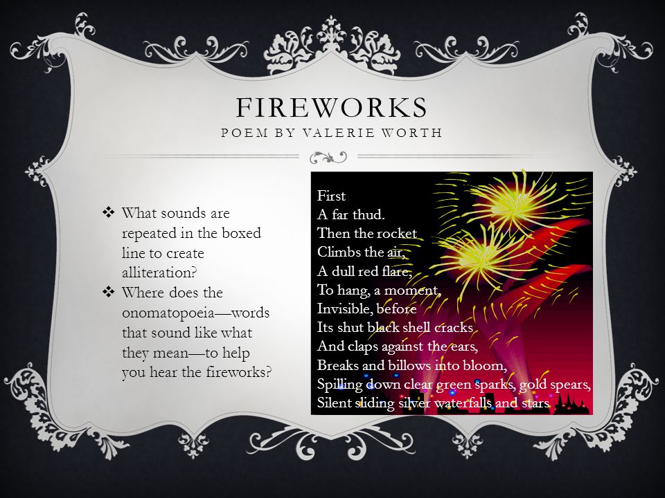 FIREWORKS POEM BY VALERIE WORTH First A far thud.