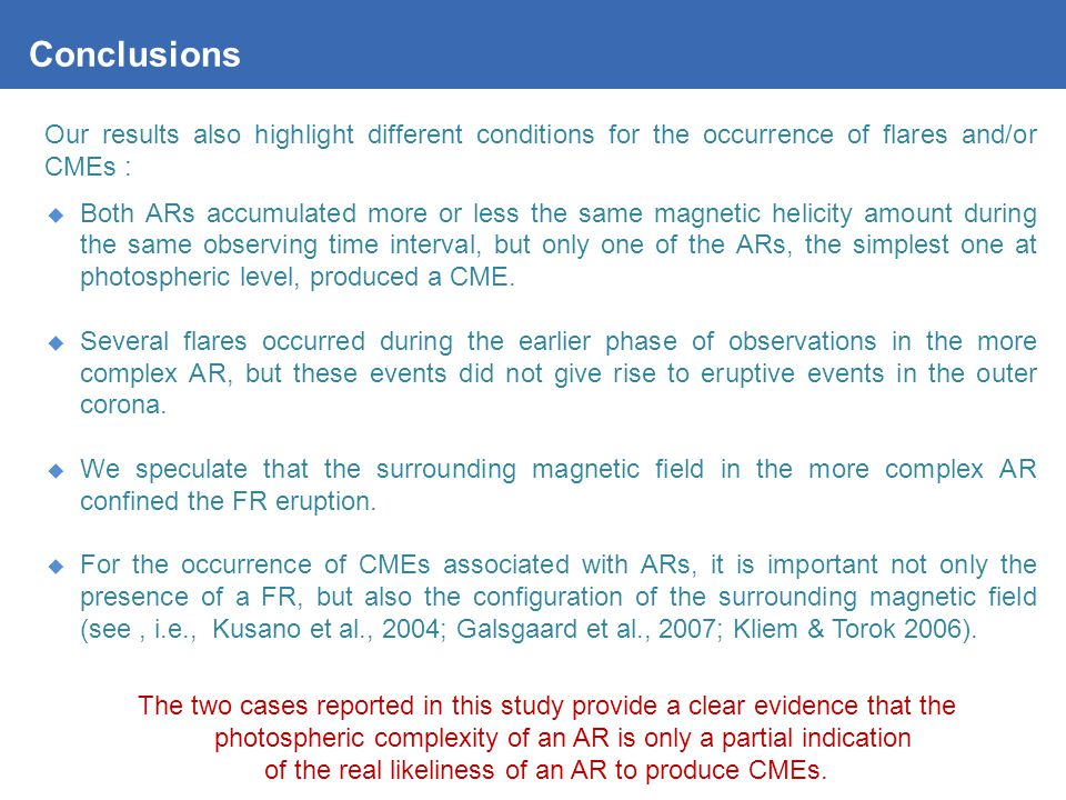 Our results also highlight different conditions for the occurrence of flares and/or CMEs :  Both ARs accumulated more or less the same magnetic helicity amount during the same observing time interval, but only one of the ARs, the simplest one at photospheric level, produced a CME.