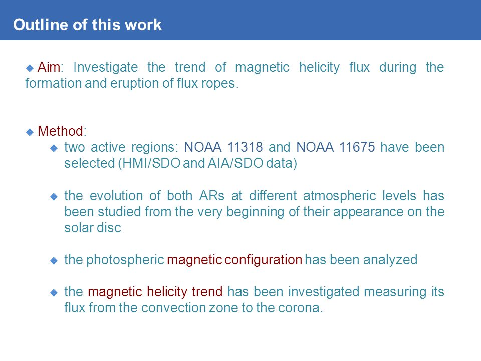  Aim: Investigate the trend of magnetic helicity flux during the formation and eruption of flux ropes.