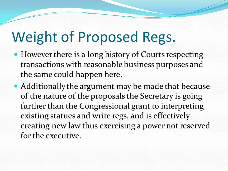 Weight of Proposed Regs.