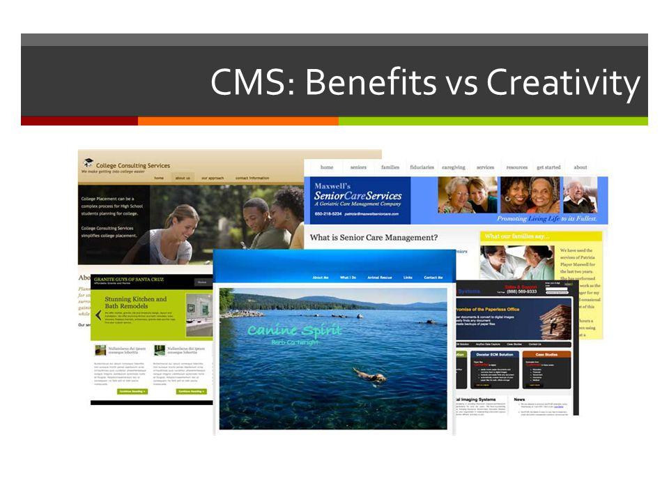 CMS: Benefits vs Creativity