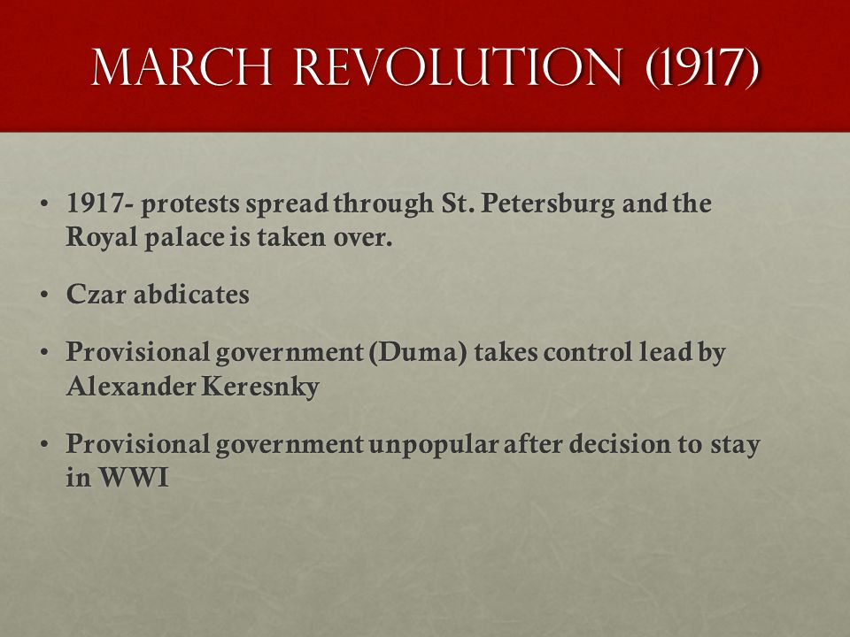 March Revolution (1917) 1917- protests spread through St.