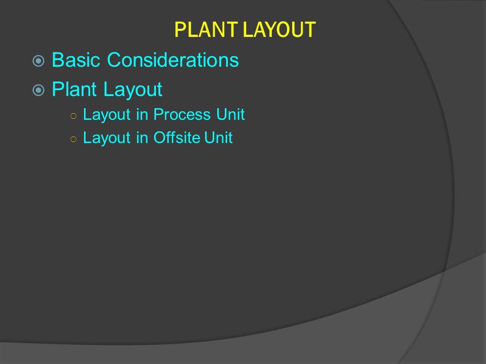 BASIC CONSIDERATION  General  Blocking  Terrain & Weather  Hazard Classification / Safety  Maintenance  Future Expansion  Aesthetic  Construction
