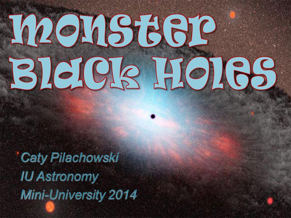 Caty Pilachowski IU Astronomy Mini-University 2014