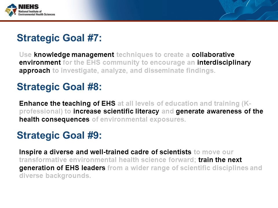 Strategic Goal #7: Use knowledge management techniques to create a collaborative environment for the EHS community to encourage an interdisciplinary a