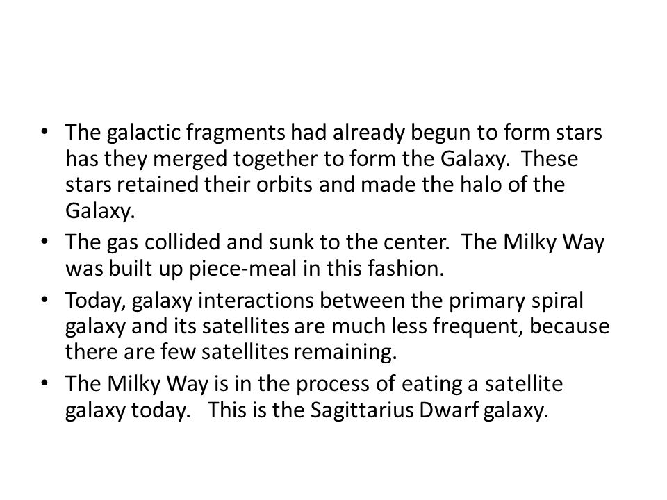 The galactic fragments had already begun to form stars has they merged together to form the Galaxy.