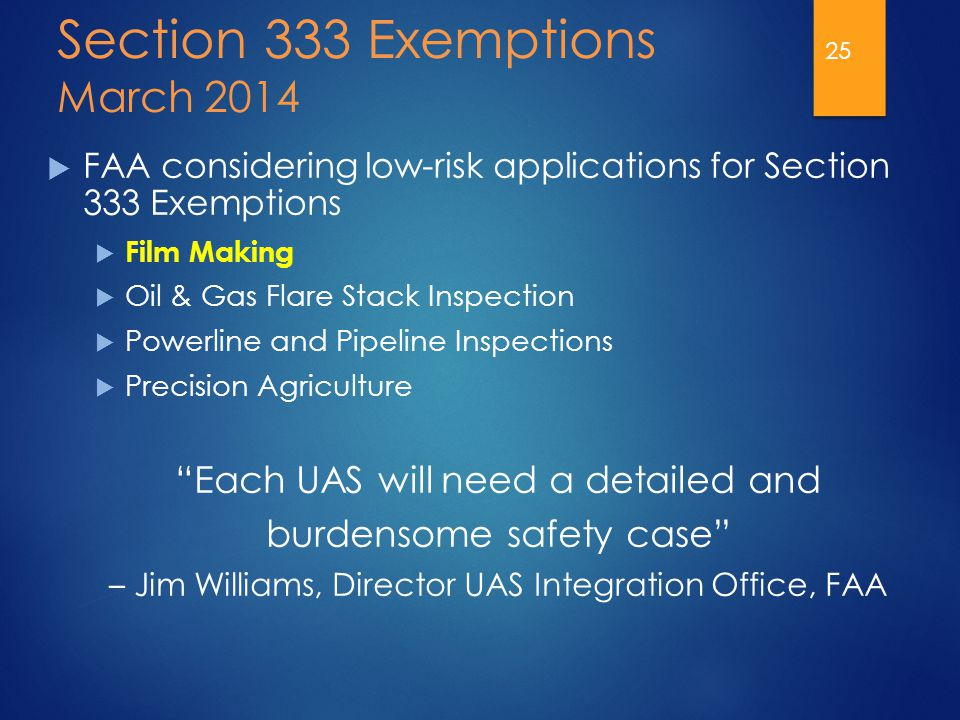 Section 333 Exemptions March 2014  FAA considering low-risk applications for Section 333 Exemptions  Film Making  Oil & Gas Flare Stack Inspection