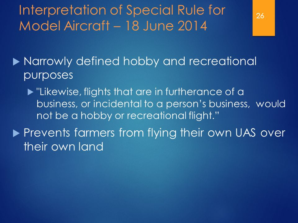 Interpretation of Special Rule for Model Aircraft – 18 June 2014  Narrowly defined hobby and recreational purposes 